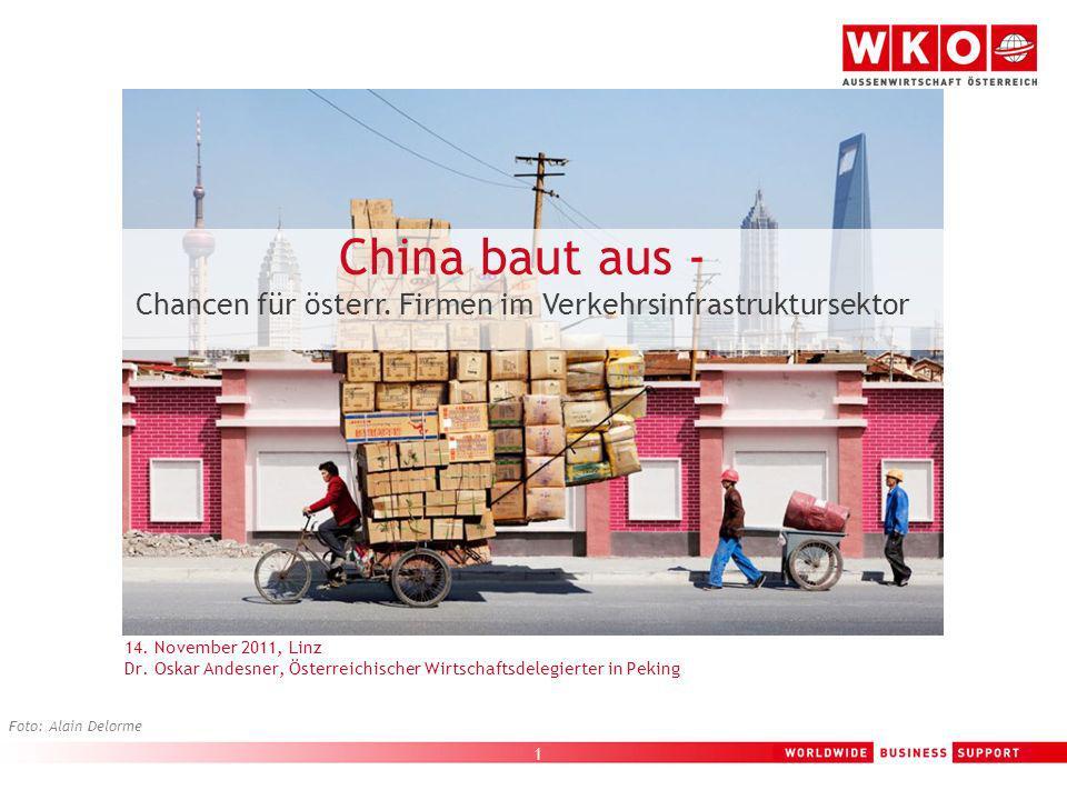 1 China baut aus - Chancen für österr. Firmen im Verkehrsinfrastruktursektor Foto: Alain Delorme 14. November 2011, Linz Dr. Oskar Andesner, Österreic