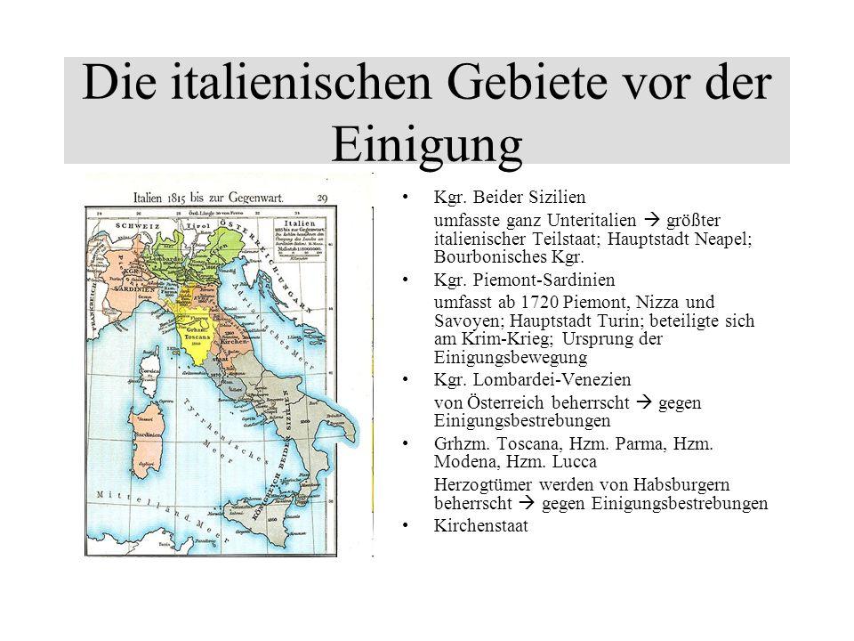 Die italienischen Gebiete vor der Einigung Kgr. Beider Sizilien umfasste ganz Unteritalien größter italienischer Teilstaat; Hauptstadt Neapel; Bourbon