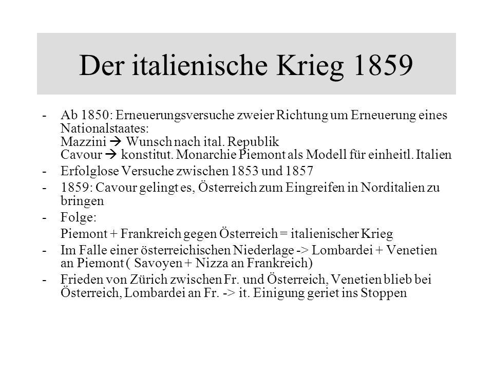 Der italienische Krieg 1859 -Ab 1850: Erneuerungsversuche zweier Richtung um Erneuerung eines Nationalstaates: Mazzini Wunsch nach ital. Republik Cavo