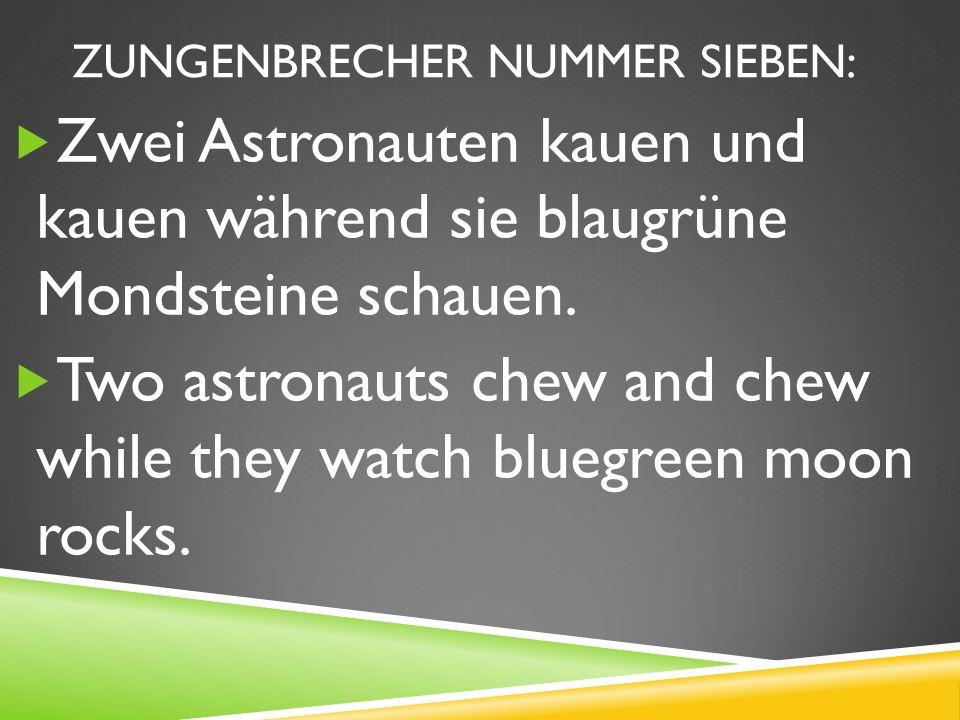 ZUNGENBRECHER NUMMER SIEBEN: Zwei Astronauten kauen und kauen während sie blaugrüne Mondsteine schauen.
