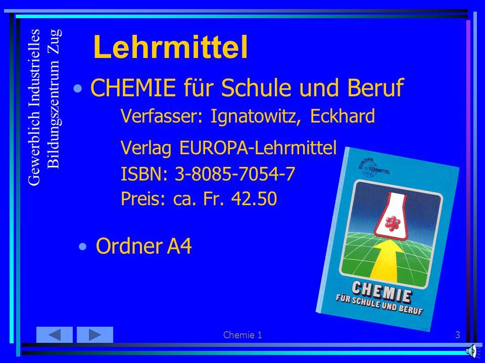 Chemie 13 Lehrmittel CHEMIE für Schule und Beruf Verfasser: Ignatowitz, Eckhard Verlag EUROPA-Lehrmittel ISBN: 3-8085-7054-7 Preis: ca.