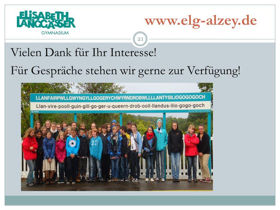 www.elg-alzey.de Vielen Dank für Ihr Interesse! Für Gespräche stehen wir gerne zur Verfügung! 21