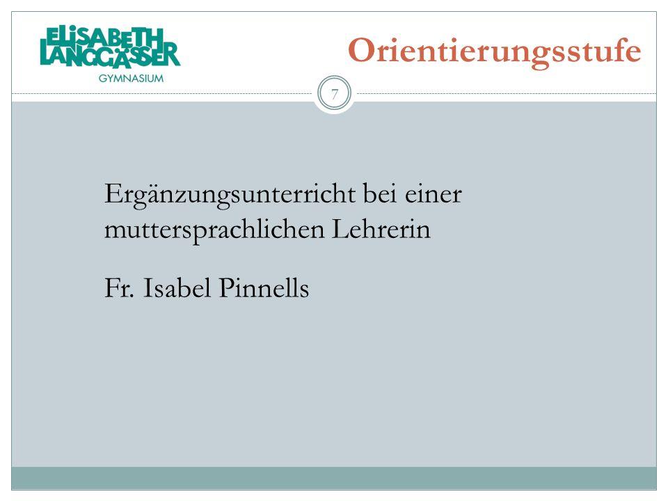 Orientierungsstufe Ergänzungsunterricht bei einer muttersprachlichen Lehrerin Fr. Isabel Pinnells 7