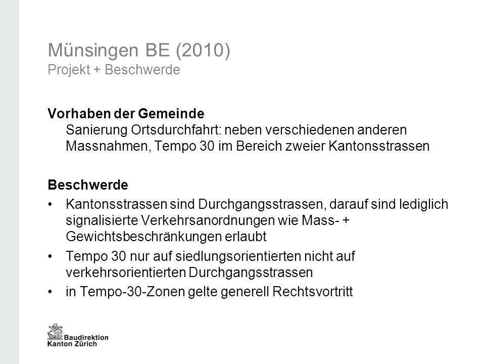 Münsingen BE (2010) Projekt + Beschwerde Vorhaben der Gemeinde Sanierung Ortsdurchfahrt: neben verschiedenen anderen Massnahmen, Tempo 30 im Bereich z
