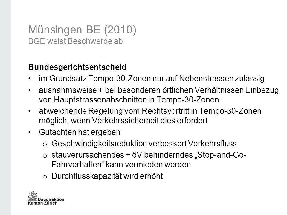 Münsingen BE (2010) BGE weist Beschwerde ab Bundesgerichtsentscheid im Grundsatz Tempo-30-Zonen nur auf Nebenstrassen zulässig ausnahmsweise + bei bes