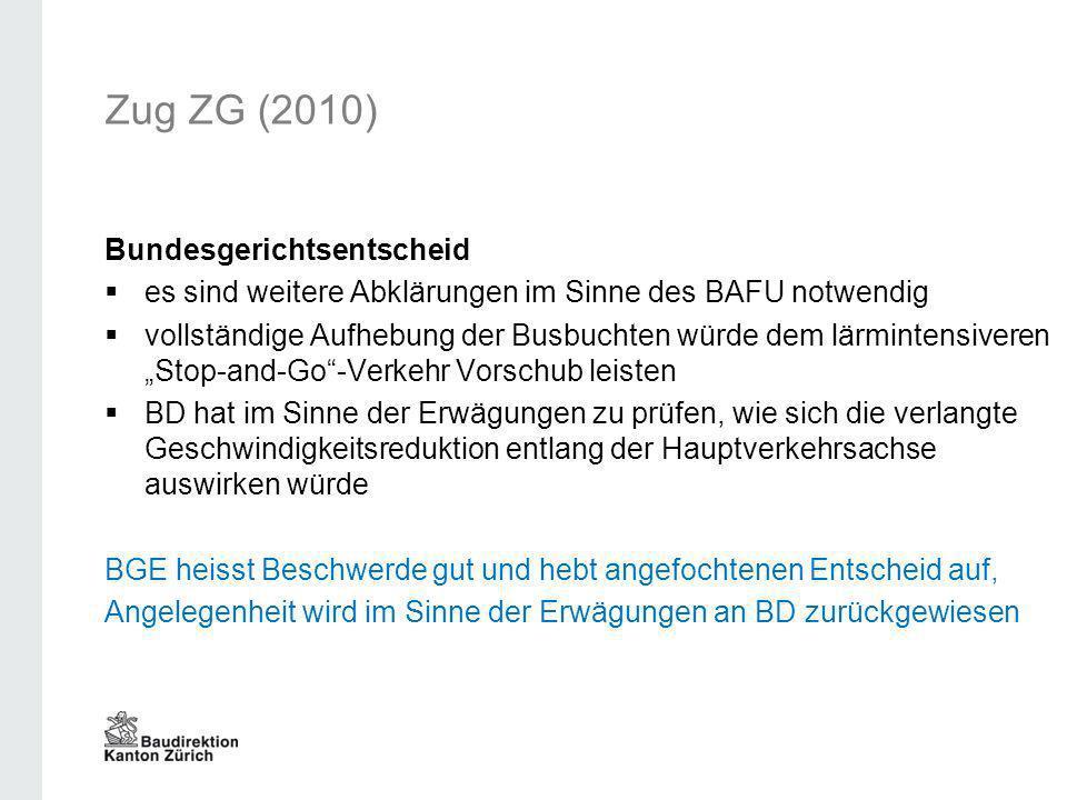Zug ZG (2010) Bundesgerichtsentscheid es sind weitere Abklärungen im Sinne des BAFU notwendig vollständige Aufhebung der Busbuchten würde dem lärminte