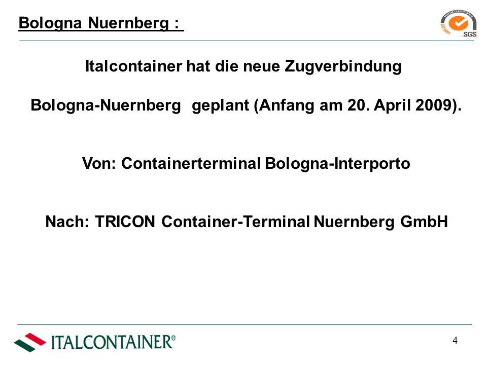 3 Nuernberg Bologna Italy Germany Am Januar 2010 ist die neue RFI-Verbindung Bologna – Verona auf UE-Korridor Nr.°1, in Betrieb gesetzt worden.