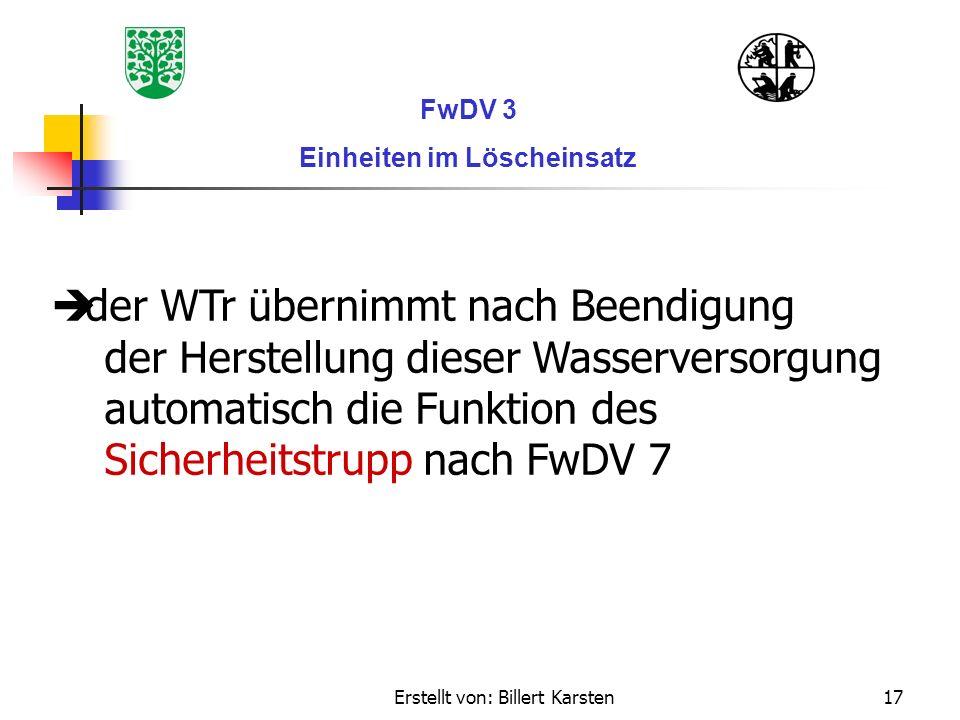 Erstellt von: Billert Karsten17 FwDV 3 Einheiten im Löscheinsatz der WTr übernimmt nach Beendigung der Herstellung dieser Wasserversorgung automatisch