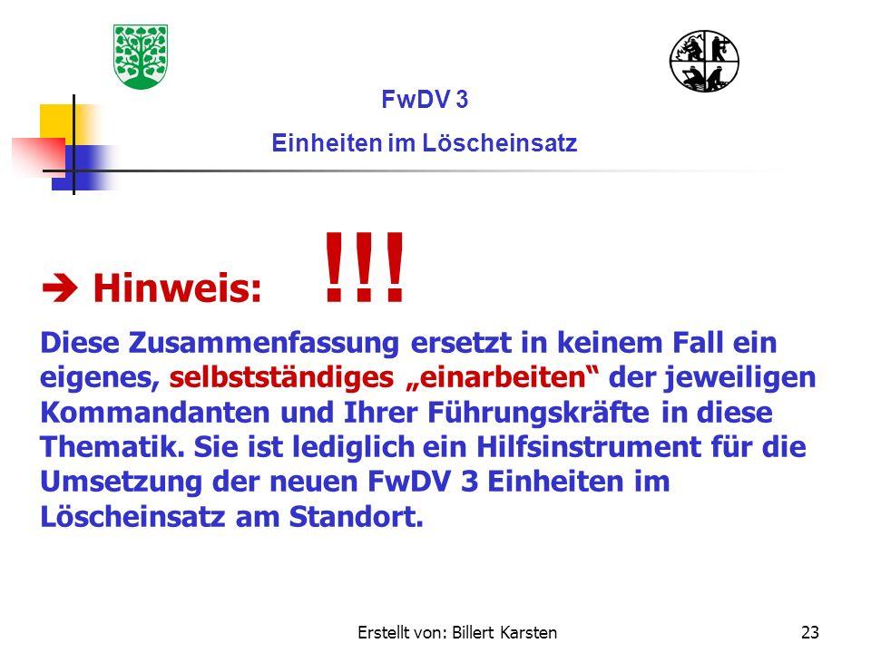Erstellt von: Billert Karsten23 FwDV 3 Einheiten im Löscheinsatz Hinweis: !!! Diese Zusammenfassung ersetzt in keinem Fall ein eigenes, selbstständige