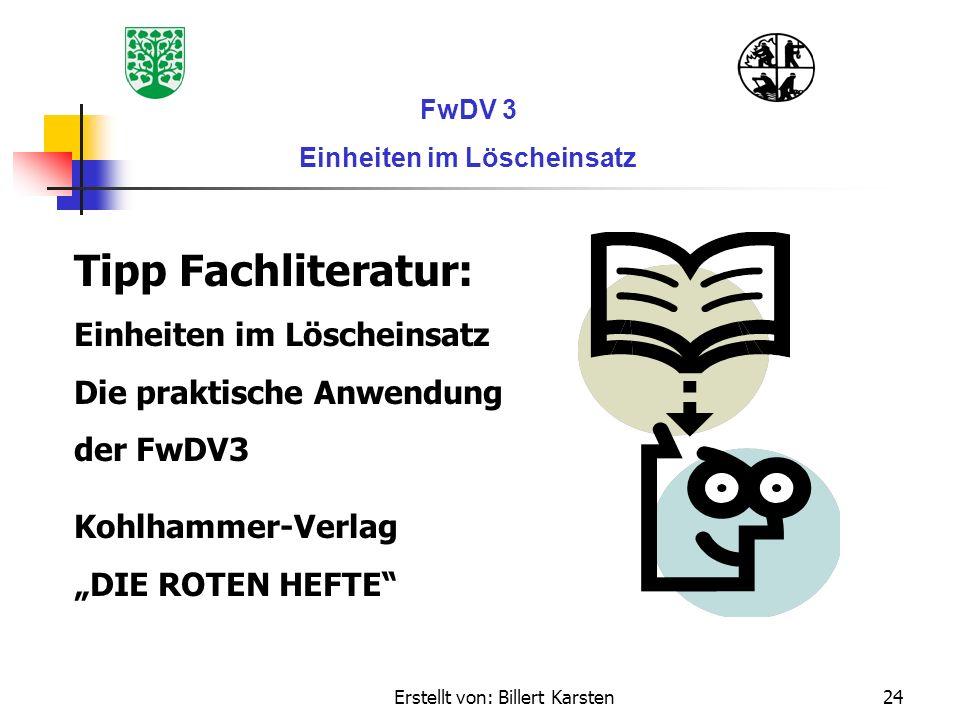Erstellt von: Billert Karsten24 FwDV 3 Einheiten im Löscheinsatz Tipp Fachliteratur: Einheiten im Löscheinsatz Die praktische Anwendung der FwDV3 Kohl