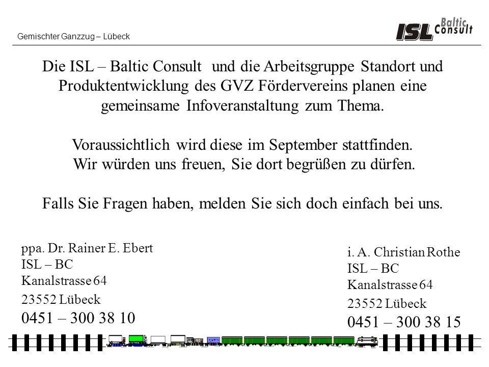 Gemischter Ganzzug – Lübeck Die ISL – Baltic Consult und die Arbeitsgruppe Standort und Produktentwicklung des GVZ Fördervereins planen eine gemeinsam