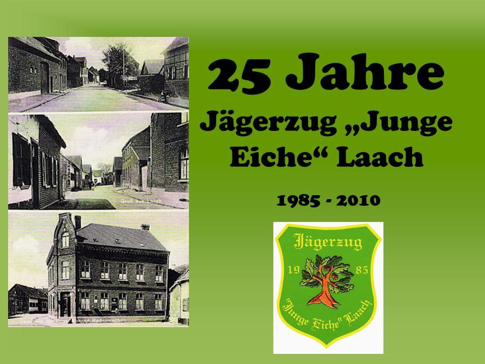 25 Jahre Jägerzug Junge Eiche Laach 1985 - 2010