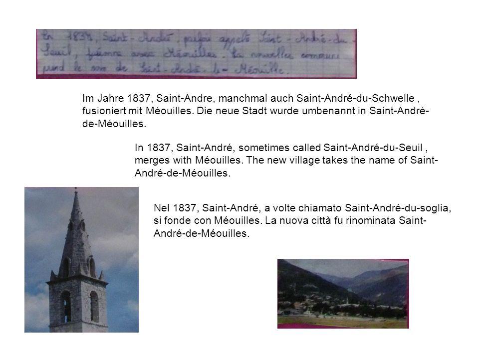 Im Jahre 1837, Saint-Andre, manchmal auch Saint-André-du-Schwelle, fusioniert mit Méouilles.