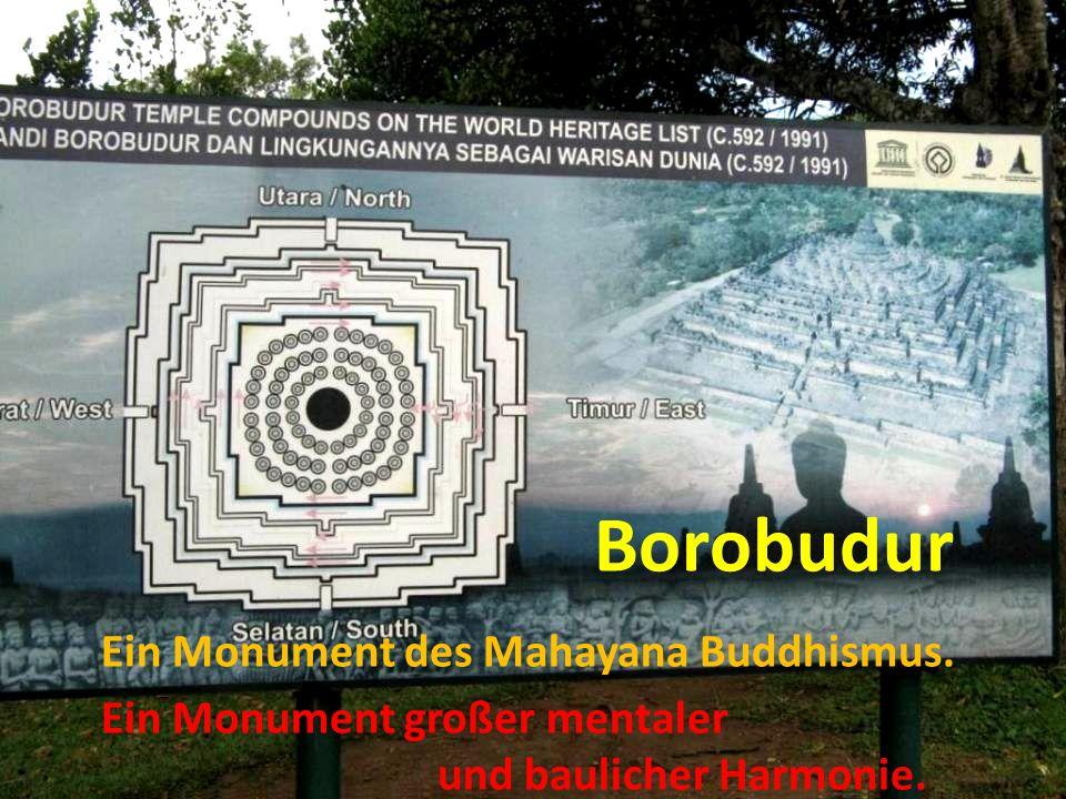 Ein Monument des Mahayana Buddhismus. Borobudur Ein Monument großer mentaler und baulicher Harmonie.