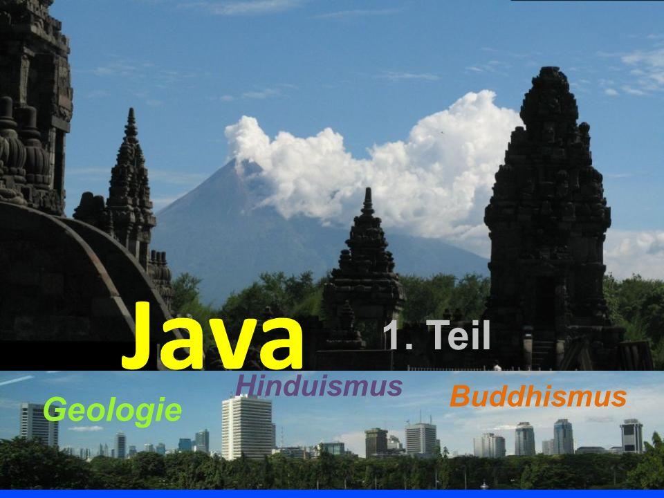 Java 1. Teil Geologie Hinduismus Buddhismus