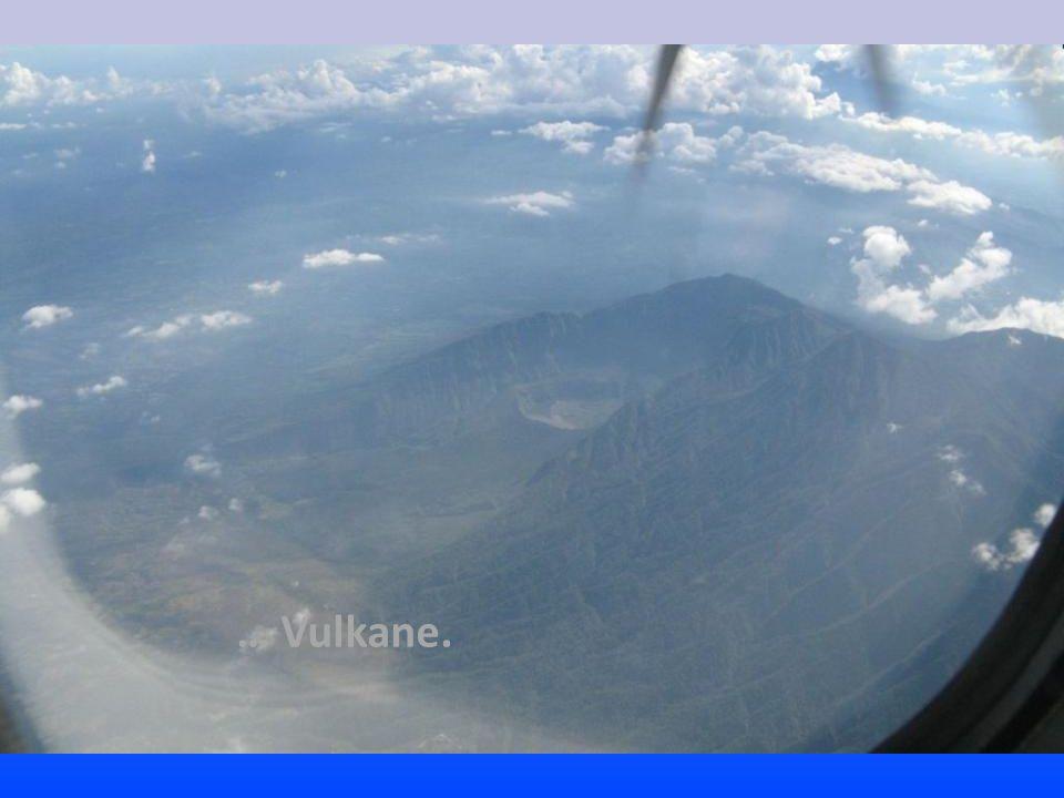 … Vulkane.