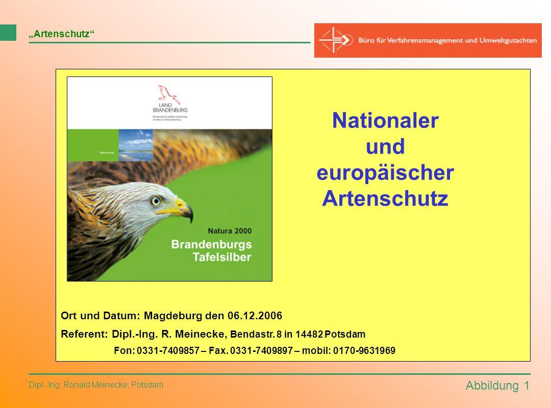 Artenschutz Abbildung 1 Dipl.-Ing. Ronald Meinecke, Potsdam Ort und Datum: Magdeburg den 06.12.2006 Referent: Dipl.-Ing. R. Meinecke, Bendastr. 8 in 1