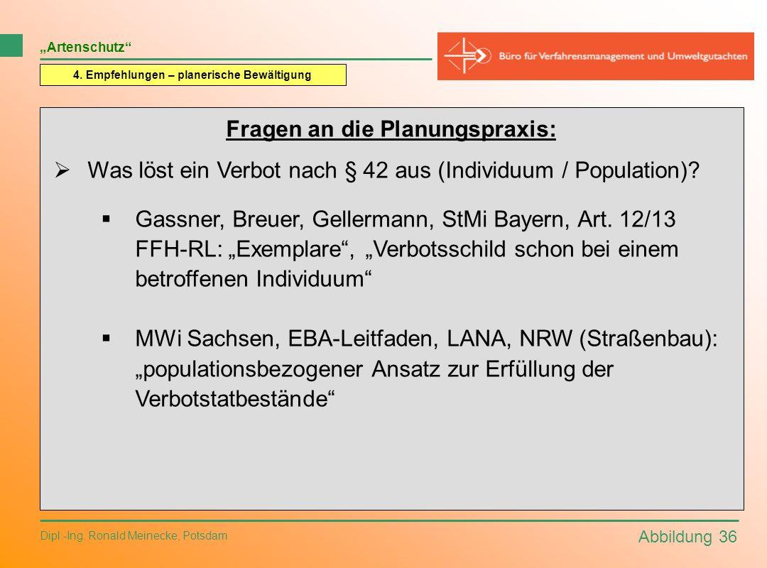 Abbildung 36 Dipl.-Ing. Ronald Meinecke, Potsdam Artenschutz 4. Empfehlungen – planerische Bewältigung Fragen an die Planungspraxis: Was löst ein Verb