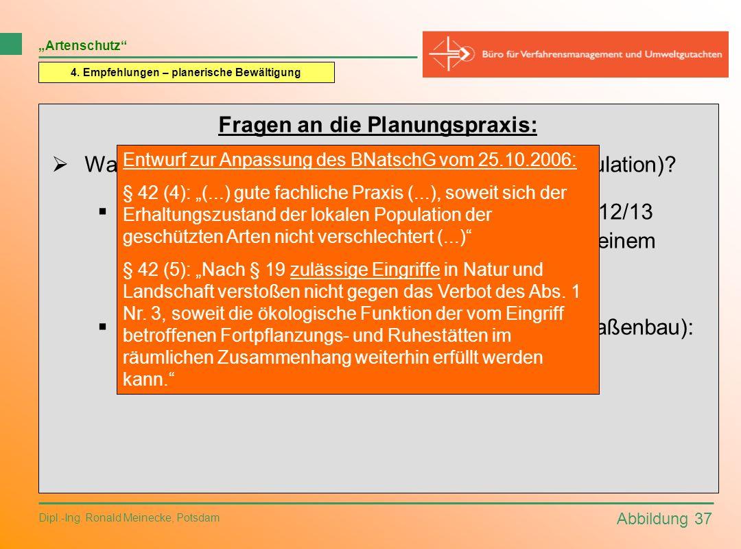 Abbildung 37 Dipl.-Ing. Ronald Meinecke, Potsdam Artenschutz 4. Empfehlungen – planerische Bewältigung Fragen an die Planungspraxis: Was löst ein Verb