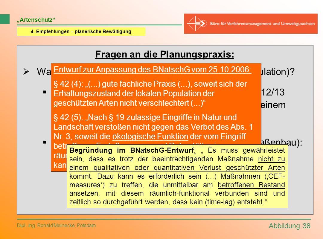 Abbildung 38 Dipl.-Ing. Ronald Meinecke, Potsdam Artenschutz 4. Empfehlungen – planerische Bewältigung Fragen an die Planungspraxis: Was löst ein Verb