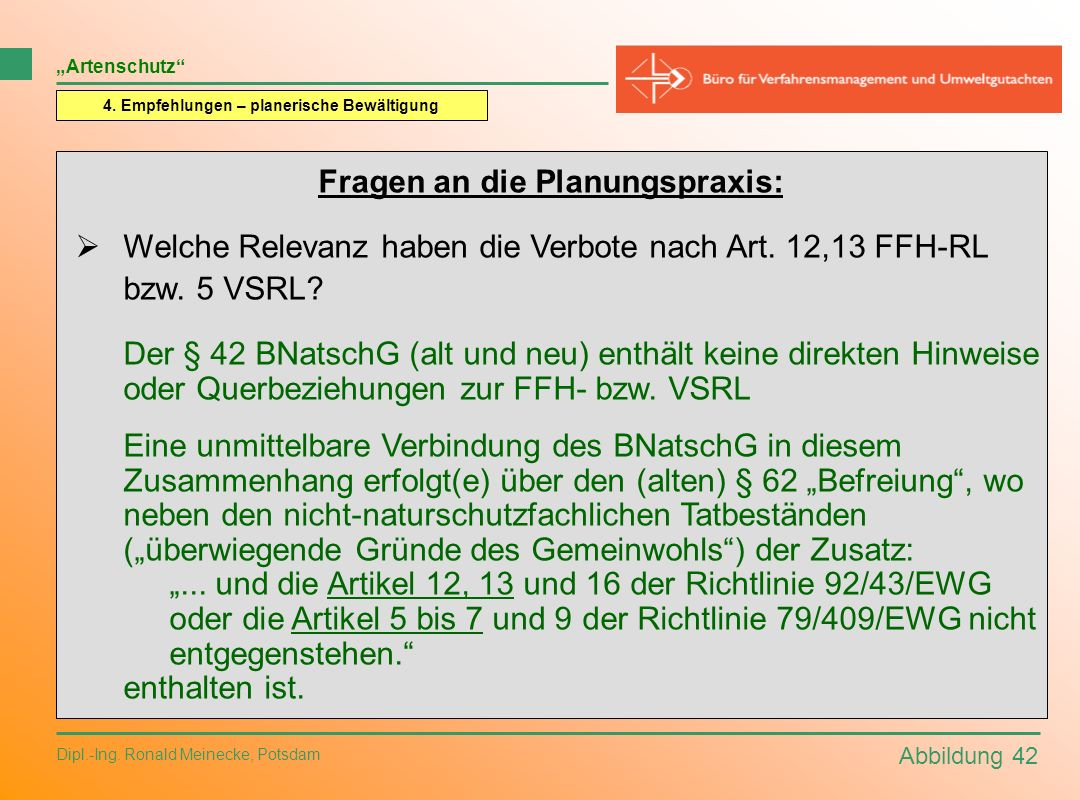 Abbildung 42 Dipl.-Ing. Ronald Meinecke, Potsdam Artenschutz 4. Empfehlungen – planerische Bewältigung Fragen an die Planungspraxis: Welche Relevanz h