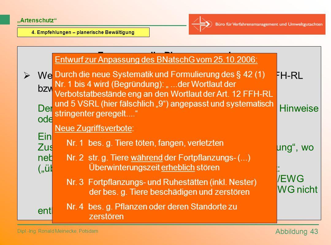Abbildung 43 Dipl.-Ing. Ronald Meinecke, Potsdam Artenschutz 4. Empfehlungen – planerische Bewältigung Fragen an die Planungspraxis: Welche Relevanz h