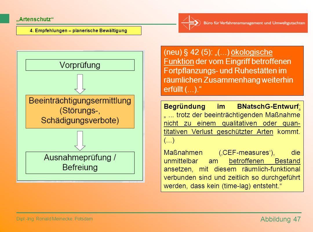 Abbildung 47 Dipl.-Ing. Ronald Meinecke, Potsdam Artenschutz 4. Empfehlungen – planerische Bewältigung (neu) § 42 (5): (...) ökologische Funktion der