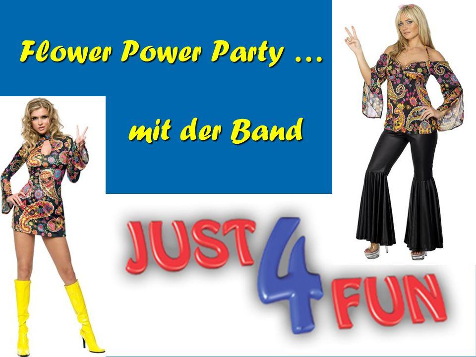 Flower Power Party … mit der Band