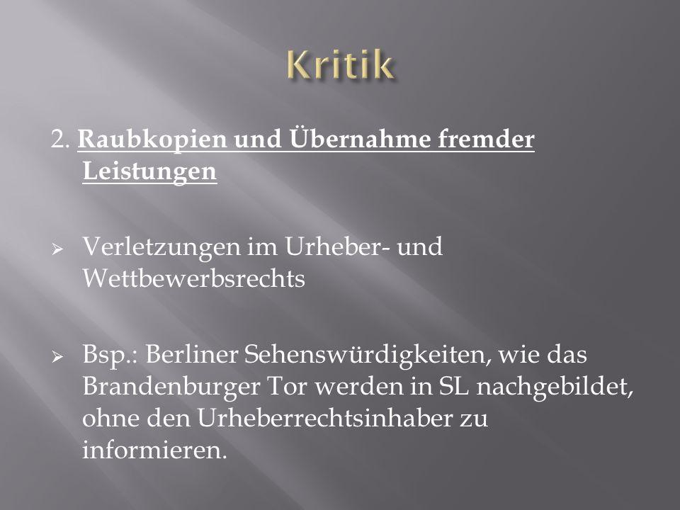 2. Raubkopien und Übernahme fremder Leistungen Verletzungen im Urheber- und Wettbewerbsrechts Bsp.: Berliner Sehenswürdigkeiten, wie das Brandenburger