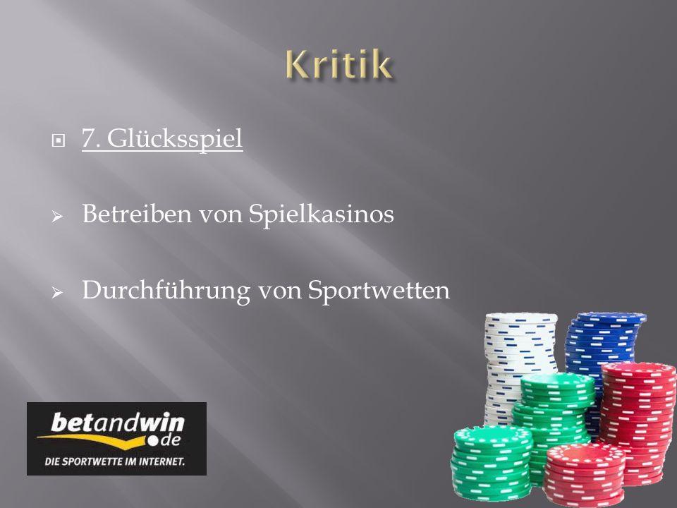 7. Glücksspiel Betreiben von Spielkasinos Durchführung von Sportwetten