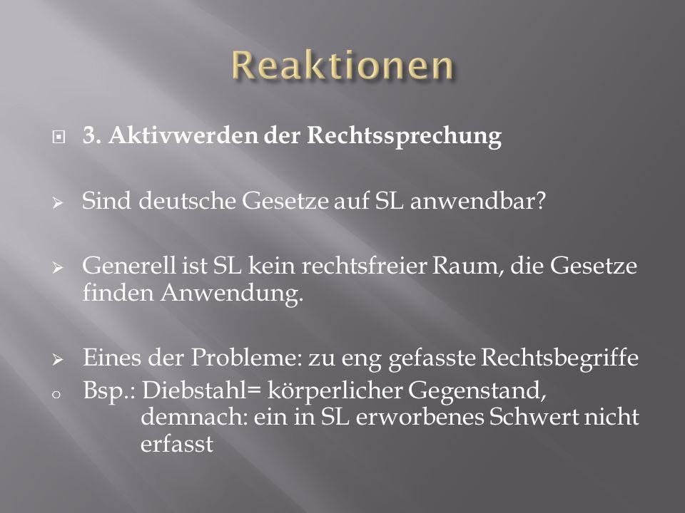 3. Aktivwerden der Rechtssprechung Sind deutsche Gesetze auf SL anwendbar.