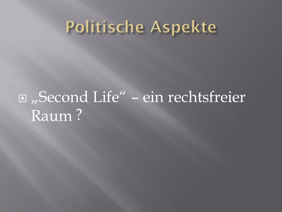Second Life – ein rechtsfreier Raum