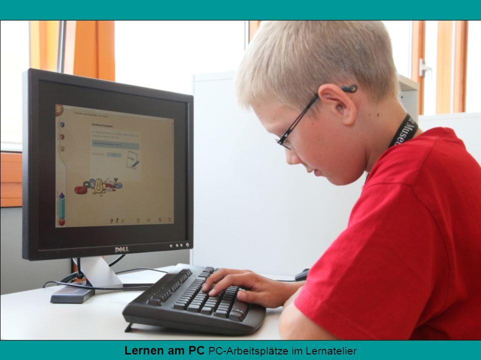 Lernen am PC PC-Arbeitsplätze im Lernatelier
