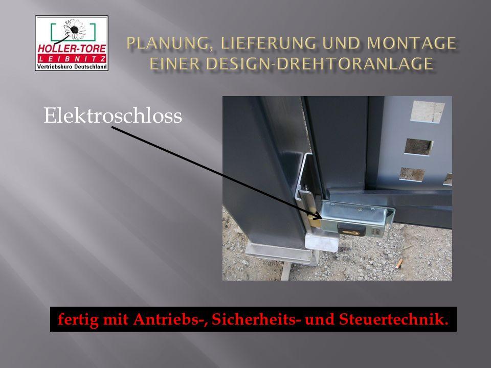 Elektroschloss fertig mit Antriebs-, Sicherheits- und Steuertechnik.