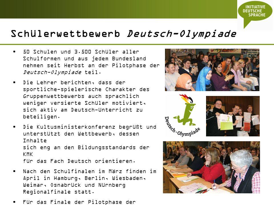 2 Schülerwettbewerb Deutsch-Olympiade 50 Schulen und 3.500 Schüler aller Schulformen und aus jedem Bundesland nehmen seit Herbst an der Pilotphase der