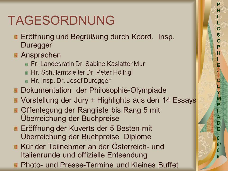 TAGESORDNUNG Eröffnung und Begrüßung durch Koord. Insp. Duregger Ansprachen Fr. Landesrätin Dr. Sabine Kaslatter Mur Hr. Schulamtsleiter Dr. Peter Höl