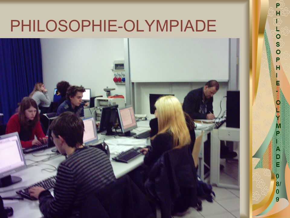PHILOSOPHIE-OLYMPIADE P H I L O S O P H I E - O L Y M P I A D E 0 8/ 0 9