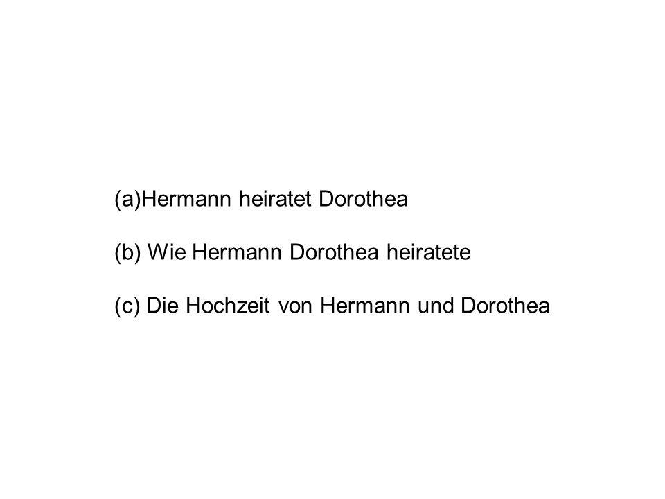 (a)Hermann heiratet Dorothea (b) Wie Hermann Dorothea heiratete (c) Die Hochzeit von Hermann und Dorothea