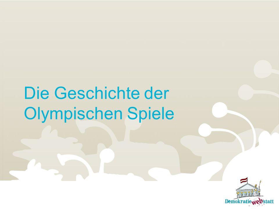 Geschichte der olympischen Spiele Olympiade = vierjähriger Zeitraum zwischen den Olympischen Sommerspielen 1.