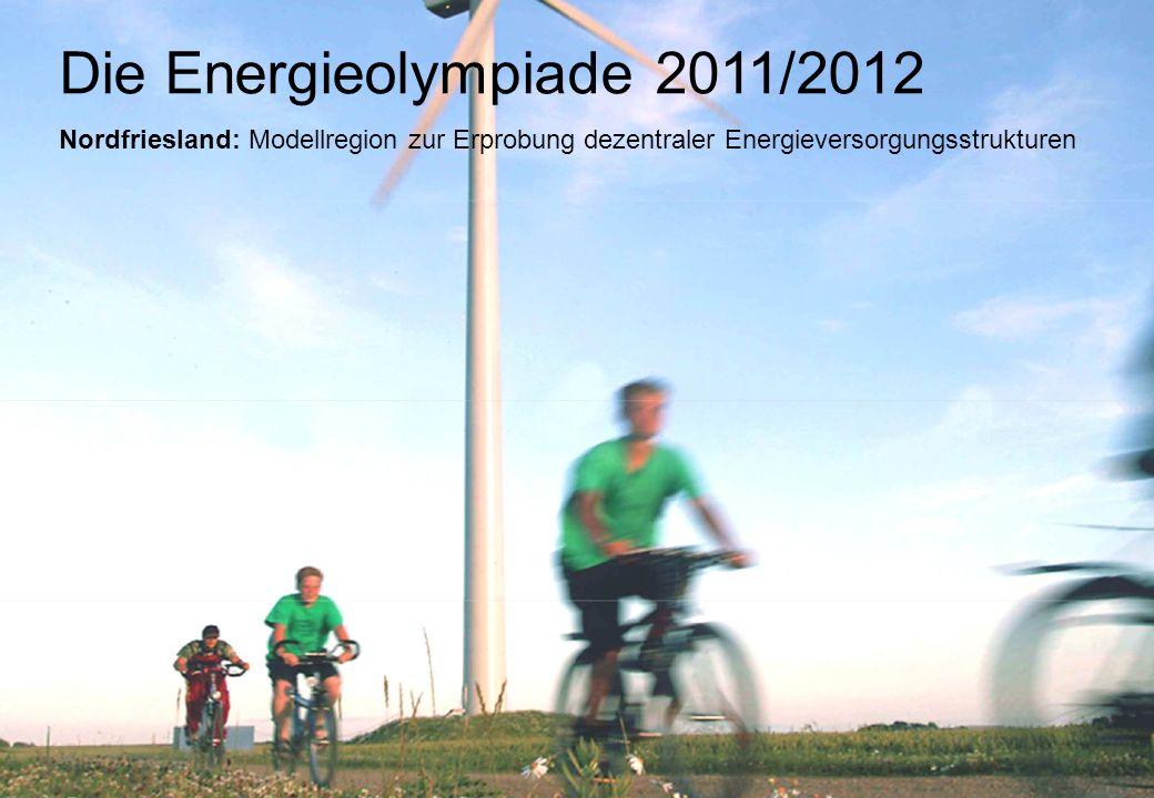 20.6.2012Gunnar Thöle, Kreis Nordfriesland, Klimaschutzmanagement 1 Die Energieolympiade 2011/2012 Nordfriesland: Modellregion zur Erprobung dezentraler Energieversorgungsstrukturen