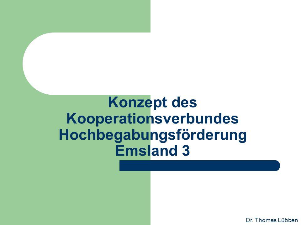 Dr. Thomas Lübben Konzept des Kooperationsverbundes Hochbegabungsförderung Emsland 3