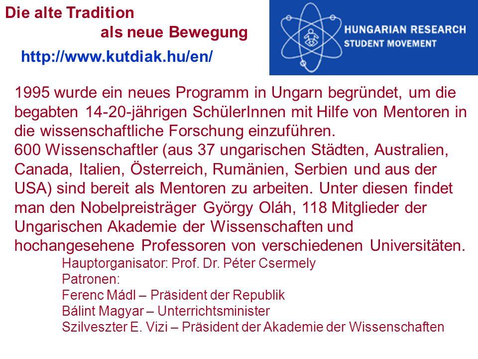 1995 wurde ein neues Programm in Ungarn begründet, um die begabten 14-20-jährigen SchülerInnen mit Hilfe von Mentoren in die wissenschaftliche Forschung einzuführen.