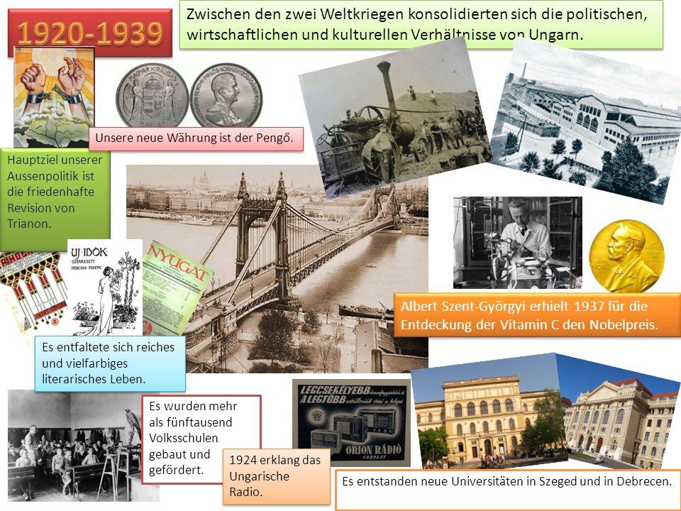 Zwischen den zwei Weltkriegen konsolidierten sich die politischen, wirtschaftlichen und kulturellen Verhältnisse von Ungarn. Hauptziel unserer Aussenp