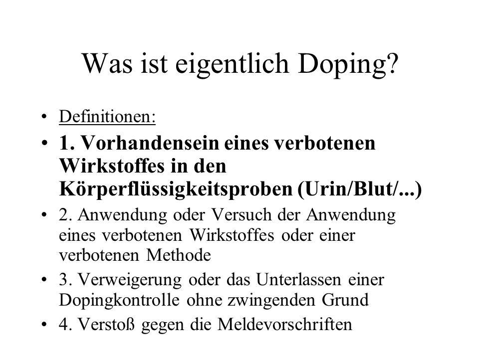 Was ist eigentlich Doping.5. Heimliche Beeinflussung der Dopingprobe 6.