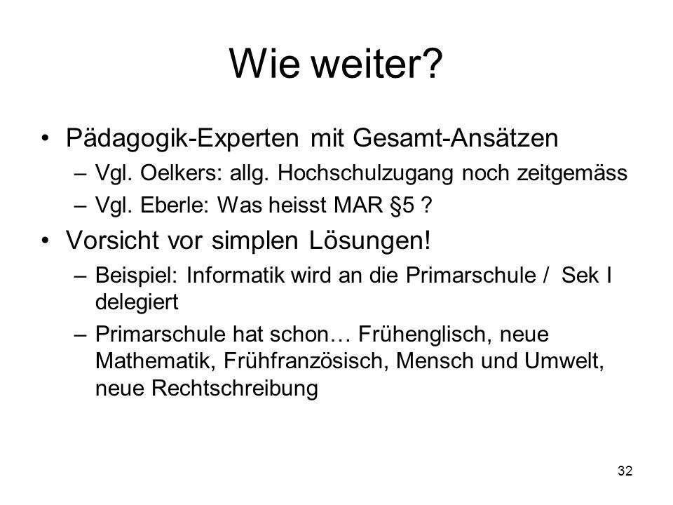 Wie weiter.Pädagogik-Experten mit Gesamt-Ansätzen –Vgl.