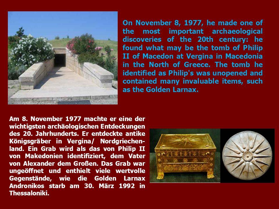 Am 8. November 1977 machte er eine der wichtigsten archäologischen Entdeckungen des 20.