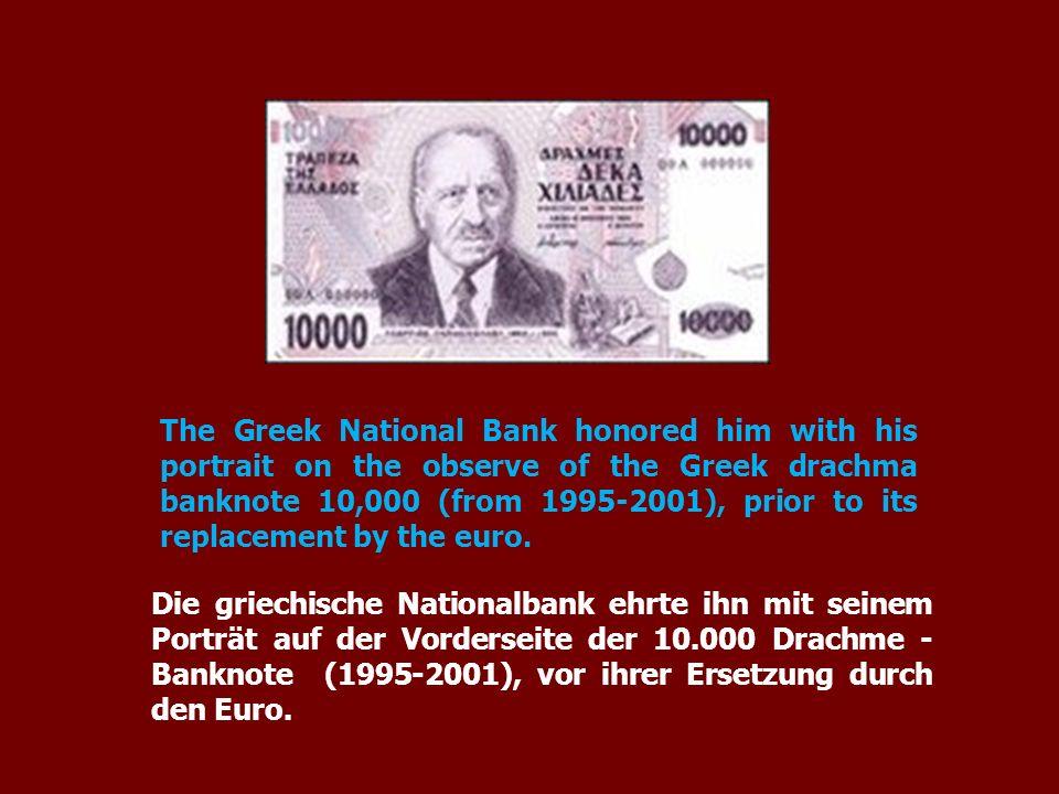 Die griechische Nationalbank ehrte ihn mit seinem Porträt auf der Vorderseite der 10.000 Drachme - Banknote (1995-2001), vor ihrer Ersetzung durch den Euro.