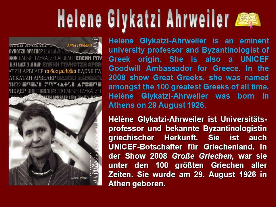 Hélène Glykatzi-Ahrweiler ist Universitäts- professor und bekannte Byzantinologistin griechischer Herkunft.