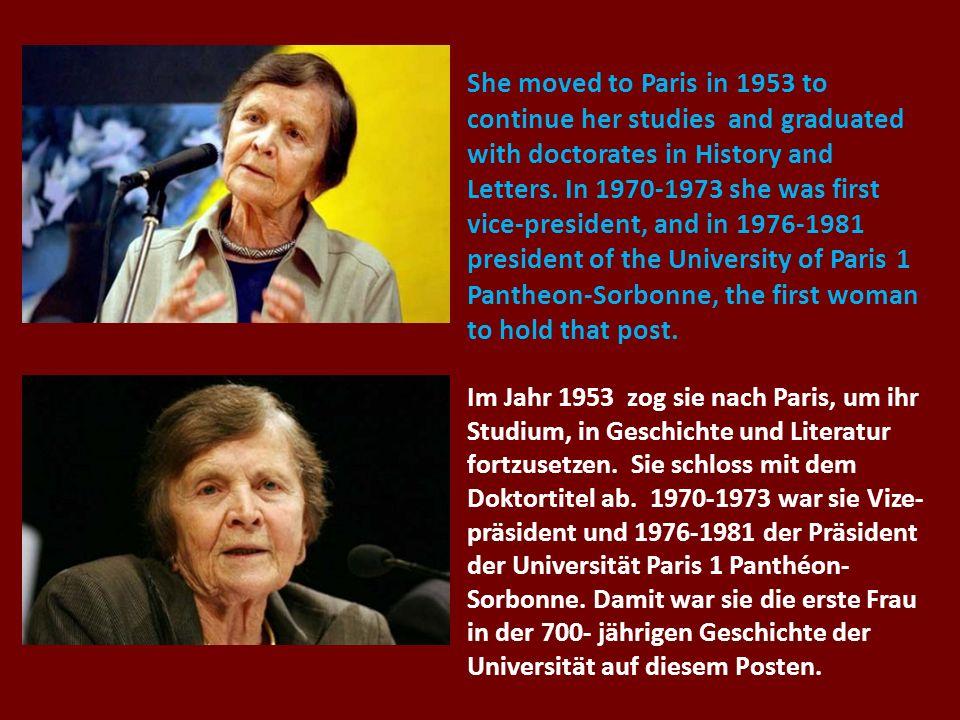 Im Jahr 1953 zog sie nach Paris, um ihr Studium, in Geschichte und Literatur fortzusetzen. Sie schloss mit dem Doktortitel ab. 1970-1973 war sie Vize-