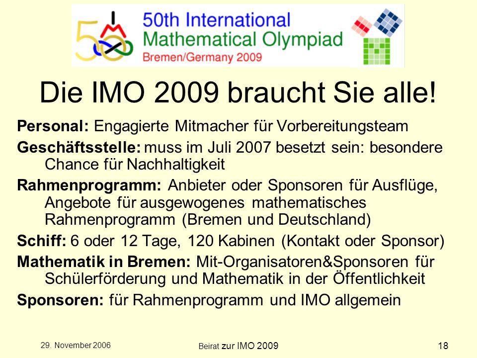 Beirat zur IMO 200918 29.November 2006 Die IMO 2009 braucht Sie alle.